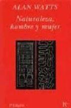naturaleza, hombre y mujer-alan (1915-1973) watts-9788472452510