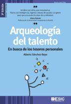 arqueología del talento (3ª ed.)-alberto sanchez-bayo-9788473569910