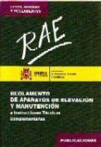 rae: reglamento de aparatos de elevacion y manutencion e instrucc iones tecnicas complementarias 9788474749410