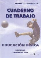 olimpia 2b. educacion fisica segundo curso. cuaderno de trabajo 9788476286210