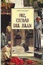 fez, ciudad del islam titus burckhardt 9788476517710