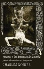 smarra, o los demonios de la noche  y otros relatos de horror e imaginacion-charles nodier-9788477028710