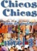 chicos chicas 2. libro del profesor maria de los angeles palomino 9788477117810