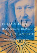 el sol y la muerte-peter sloterdijk-hans-jürgen heinrichs-9788478447510