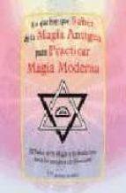 lo que hay que saber de la magia antigua para practicar magia mod erna: el poder de la magia y la hechiceria desde las antiguas civilizaciones françois lenormant 9788479103910