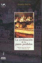 la civilizacion de los pasos perdidos: apuntes para una historia de la civilizacion rusa damian pretel 9788479603410