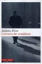 cortejo de sombras-julian rios-9788481096910