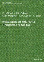 materiales en ingenieria: problemas resueltos francisco gil mur jose m. cabrera marraro luis miguel llanes pitarch 9788483014110
