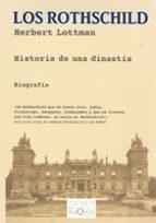 los rothschild: historia de una dinastia herbert lottman 9788483104910