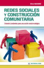 redes sociales y construccion comunitaria: creando (con)textos pa ra una accion ecologica-silvia navarro-9788483167410