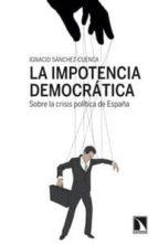 la impotencia democratica-ignacio sanchez-cuenca-9788483198810