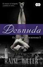 desnuda (el affaire blackstone 1) (ebook)-raine miller-9788483654910