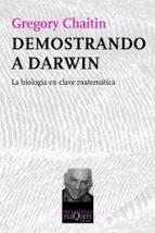 demostracion a darwin: la biologia en clave matematica-gregory chaitin-9788483834510