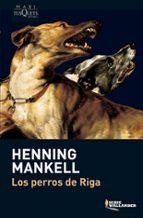 los perros de riga henning mankell 9788483835210