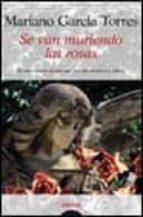 se van muriendo las rosas-mariano garcia torres-9788484330110