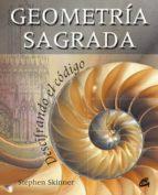 geometria sagrada: descifrando el codigo (3º ed)-stephen skinner-9788484452010