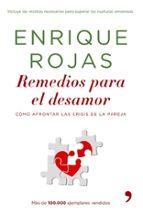 remedios para el desamor: como afrontar las crisis en la pareja enrique rojas 9788484606710
