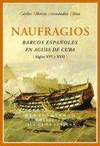 naufragios, barcos españoles en aguas de cuba-carlos hernandez oliva-9788484723110