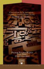 contornos de la narrativa española actual (2000-2010)-palmar alvarez blanco-toni dorca-9788484895510
