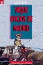 viejos oficios de madrid-angel del rio-9788487290510
