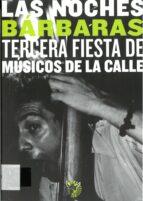 las noches barbaras: tercera fiesta de musicos de la calle-9788487619410