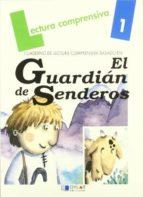El libro de Lectura comprensiva, 1 basado en el guardian de senderos autor MERCE VIANA MARTINEZ TXT!