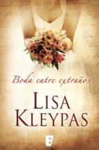 una boda entre extraños (ebook)-lisa kleypas-9788490192610
