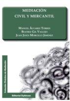 mediacion civil y mercantil manuel alvarez torres 9788490317310