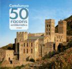 catalunya: 50 racons emblemátics-jordi bastart-9788490344910