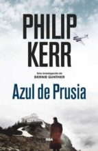 azul de prusia (serie bernie gunther 12) philip kerr 9788490568910