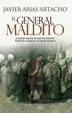 el general maldito (ebook)-javier arias artacho-9788490600610