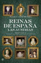 reinas de españa. las austrias (rústica)-maria jose rubio-9788490604410