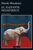 el elefante desaparece-haruki murakami-9788490662410