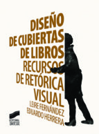 diseño de cubiertas de libros-leire fernandez-eduardo herrera fernandez-9788490773710