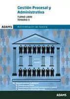 GESTION PROCESAL Y ADMINISTRATIVA TURNO LIBRE. TEMARIO III. ADMIN ISTRACION DE JUSTICIA