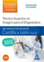 El libro de Técnico superior en imagen para el diagnóstico del servicio de salud de castilla y león (sacyl). simulacros de examen autor VV.AA. PDF!