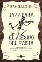 jazz para el asesino del hacha ray celestin 9788491041610