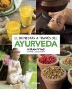 el bienestar a traves del ayurveda kiran vyas 9788491181910