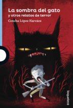 la sombra del gato y otros relatos de terror concha lopez narvaez 9788491221210