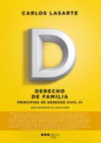 principios de derecho civil (tomo vi) (16ªed): derecho de familia-carlos lasarte-9788491232810