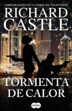 tormenta de calor (serie castle 9)-richard castle-9788491290810