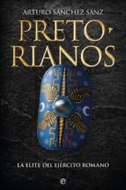 pretorianos (ebook) arturo sanchez sanz 9788491641810