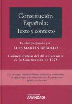 constitucion española: texto y contexto conmemorativa del 40 aniv ersario de la constitucion de 1978-luis martín rebollo-9788491974710