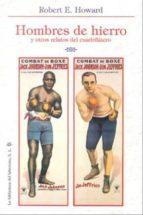 hombres de hierro: y otros relatos del cuadrilatero-robert e. howard-9788492492510