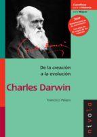 de la creacion a la evolucion: charles darwin-francisco pelayo-9788492493210