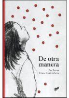 de otra manera-monica gutierrez serna-ana tortosa-9788492595310