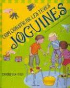 El libro de Com construir les teves joguines autor VV.AA. TXT!