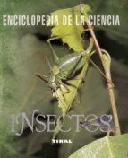 insectos (enciclopedia de la ciencia)-9788492678310