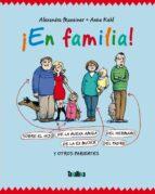 ¡en familia! sobre el hijo de la nueva amiga, del hermano de la e xmujer y otros parientes-alexandra maxeiner-9788492696710