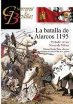 la batalla de alarcos 1195. preludio de las navas de tolosa manuel jesus ruiz moreno 9788492714810